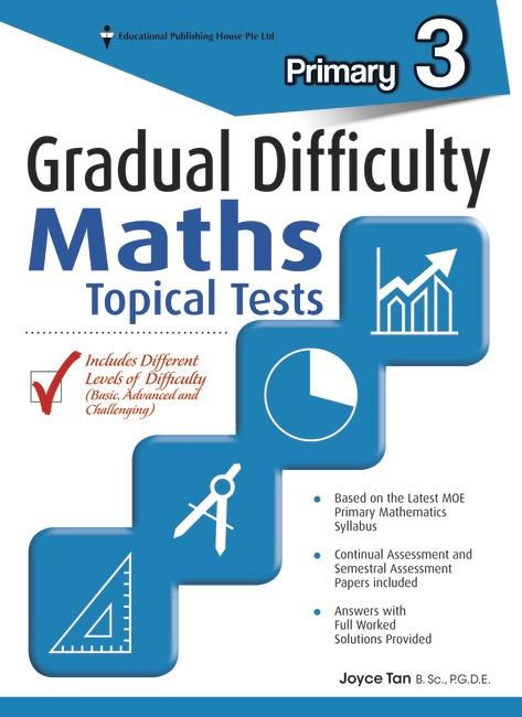 P3 Gradual Difficulty Maths Topical Tests